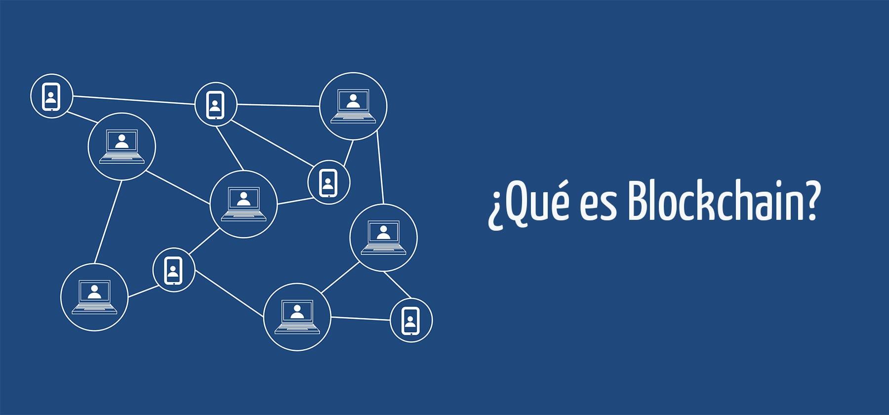 ¿Qué es Blockchain? Fundamentos básicos de la cadena de bloques